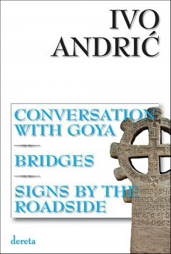 conversation with goya bridges sings by the roadside ivo andrić