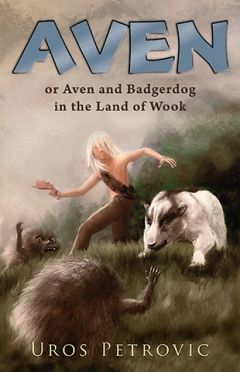 aven and badgerdog in the land of wook uroš petrović