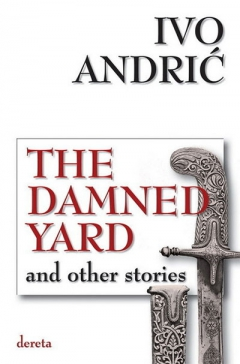 the damned yard and other stories ivo andrić